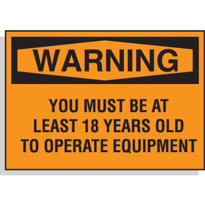 Hazard Warning Labels - Warning You Must Be 18 Years Old To Operate Equipment