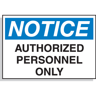 Hazard Warning Labels - Notice Authorized Personnel Only