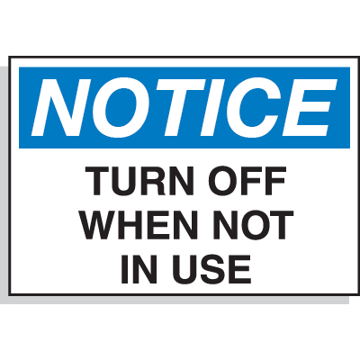 Hazard Warning Labels - Notice Turn Off When Not In Use