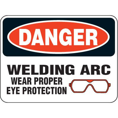 Heavy Duty Arc Flash Signs - Danger Welding Arc Wear Proper Eye Protection (W/Graphic)