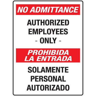 Heavy Duty Bilingual Security Signs - No Admittance/Prohibida La Entrada Authorized Employees Only