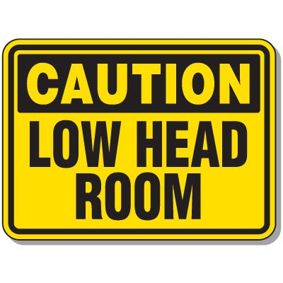 Heavy-Duty Construction Signs - Caution Low Head Room