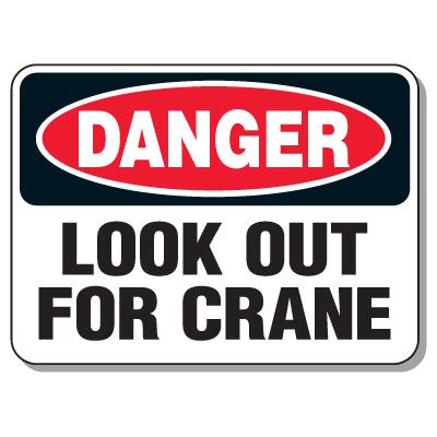 Heavy-Duty Construction Signs - Danger Look Out For Crane
