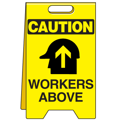 Heavy Duty Floor Stand Signs - Caution Workers Above