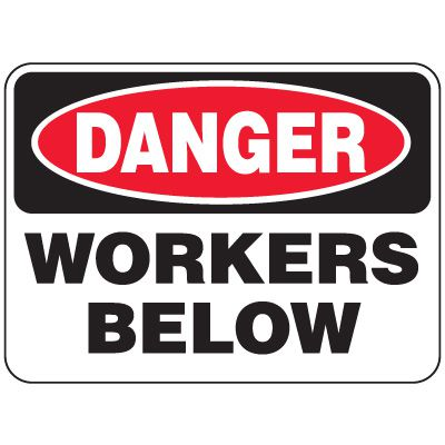 Heavy-Duty Hazardous Work Site Signs - Workers Below