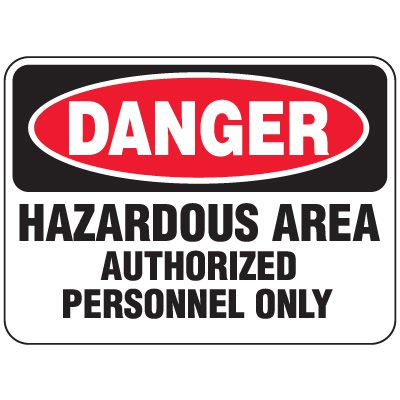 Heavy-Duty Hazardous Work Site Signs - Hazardous Area Authorized Personnel Only