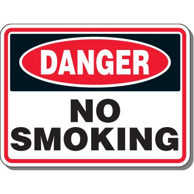 Heavy-Duty Smoking Signs - Danger No Smoking
