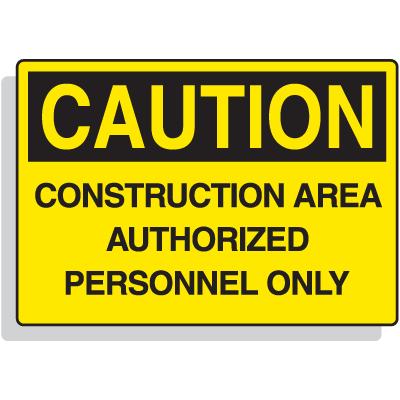 Premium Fiberglass OSHA Sign - Caution - Construction Area Authorized Personnel