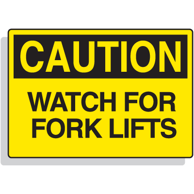Fiberglass OSHA Sign - Caution - Watch For Fork Lifts