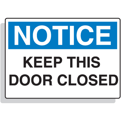 Premium Fiberglass OSHA Sign - Notice - Keep This Door Closed