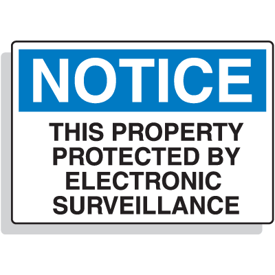 Premium Fiberglass OSHA Sign - Notice - Protected By Electronic Surveillance