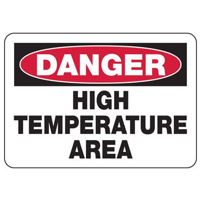 Danger High Temperature Area - Industrial Hot Work Signs