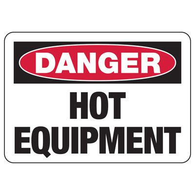 Danger Hot Equipment - Industrial Hot Work Signs