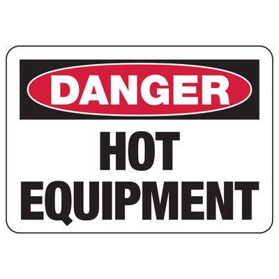 Danger Hot Equipment - Industrial Hot Work Signs