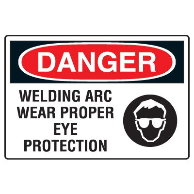 Hot Work Signs - Danger Welding Arc Wear Eye Protection