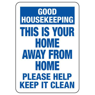 Good Housekeeping This Is Your Home - Industrial Housekeeping Sign