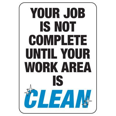 Clean Your Work Area - Industrial Housekeeping Sign