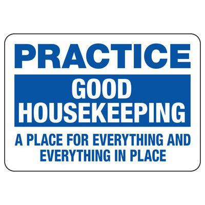 Practice Good Housekeeping - Industrial Housekeeping Sign