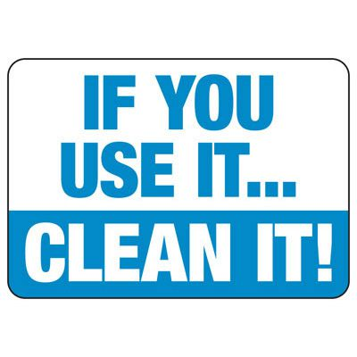 If You Use It Clean It - Industrial Housekeeping Sign