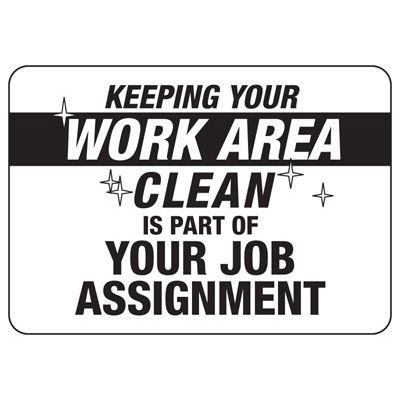 Keep Your Work Area Clean - Industrial Housekeeping Sign