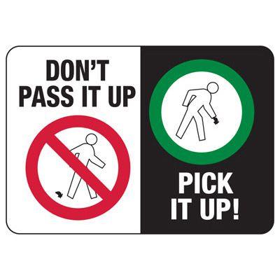 Don't Pass It Up Pick It Up! - Industrial Housekeeping Sign