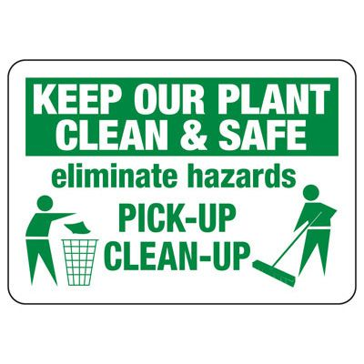Keep Our Plant Clean And Safe - Industrial Housekeeping Sign
