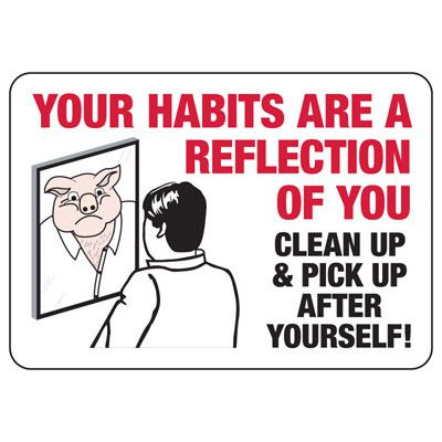 Clean Up And Pick Up After Yourself - Industrial Housekeeping Sign