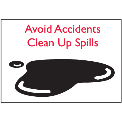 Housekeeping Signs - Avoid Accidents Clean Up Spills