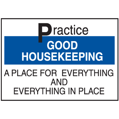 Housekeeping Signs - Practice Good Housekeeping