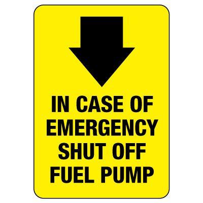 In Case Of Emergency Shut Off Fuel Pump Sign (Down Arrow)