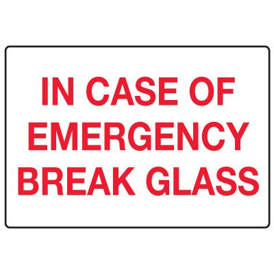 In Case of Emergency Signs - Emergency Break Glass