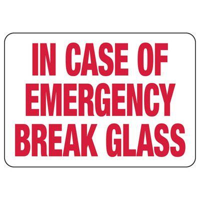 In Case of Emergency Break Glass - Fire Safety Sign