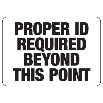 Security & Policy Signs - Proper ID Required Beyond This Point
