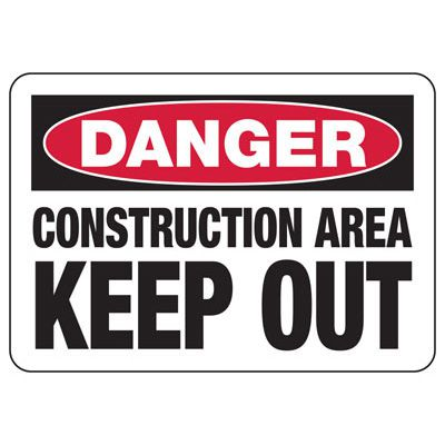 OSHA Danger Signs - Construction Area Keep Out