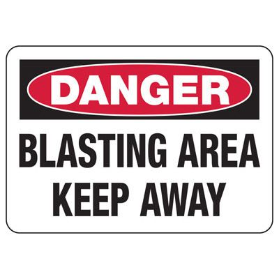 Blasting Safety Signs - Danger Blasting Area Keep Away