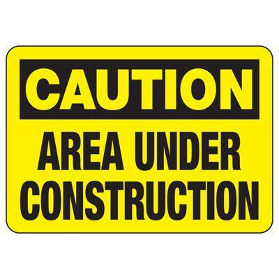 Caution Area Under Construction - Construction Signs