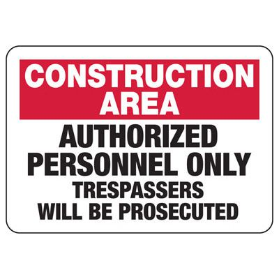 Construction Area Authorized Personnel - Industrial Construction Sign