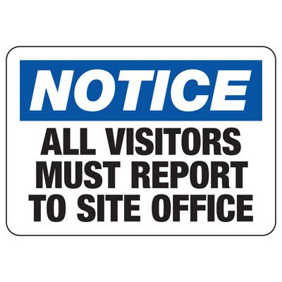 Notice All Visitors - Industrial Construction Sign