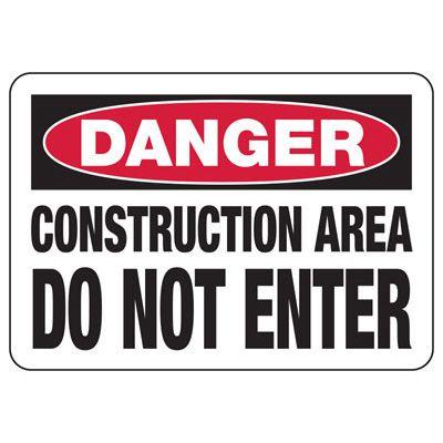 Danger Construction Area Do Not Enter - Industrial Construction Sign