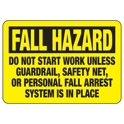 Fall Hazard Do Not Start Work - Industrial Construction Sign