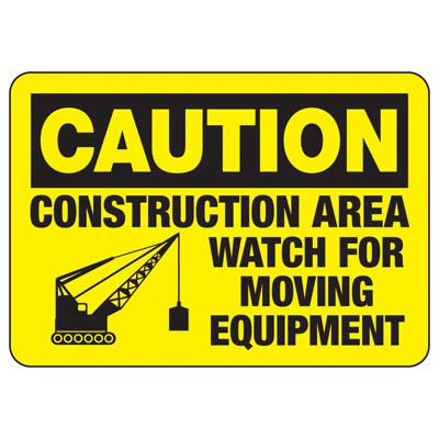 Caution Construction Area Watch For - Industrial Construction Sign