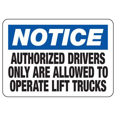 Notice Authorized Drivers Only - Forklift Signs