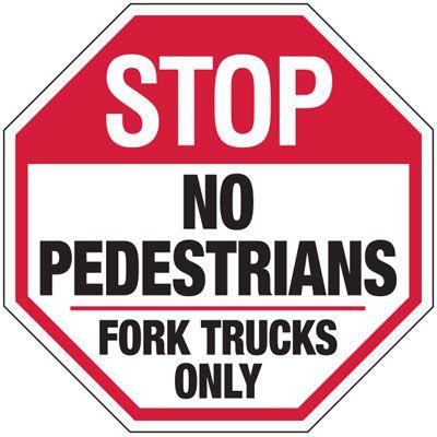 Stop No Pedestrians Fork Trucks Only - Forklift Signs