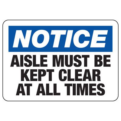 Notice Aisle Must Be Kept Clear At All Times - Forklift Signs