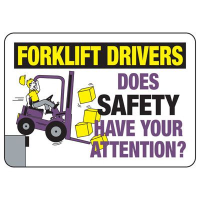 Forklift Drivers Does Safety Have Your Attention - Forklift Signs