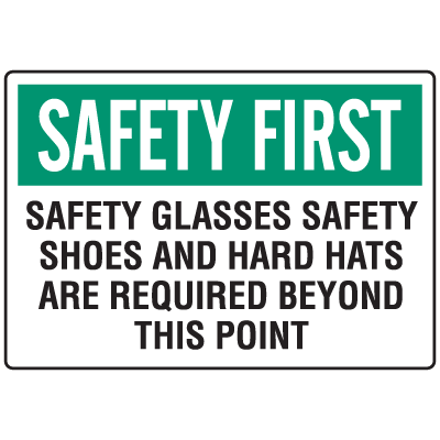 OSHA Informational Signs - Safety Glasses Safety Shoes And Hard Hats Required Beyond This Point