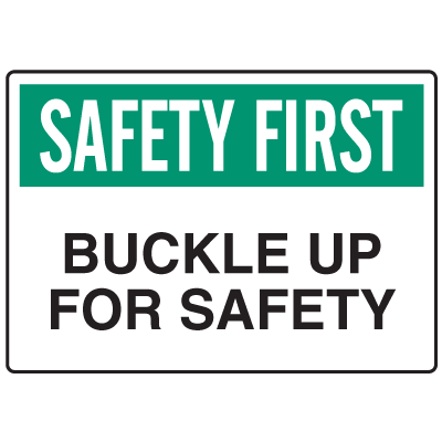OSHA Informational Signs - Safety First Buckle Up For Safety