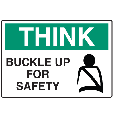 OSHA Informational Signs - Think Buckle Up For Safety