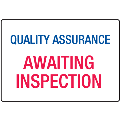 Quality Assurance Awaiting Inspection ISO Signs