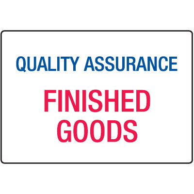 Finished Goods Quality Assurance ISO Signs